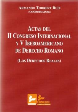 Portada de Actas del II Congreso Internacional y V Iberoamericano de Derecho Romano (Los Derechos Reales)
