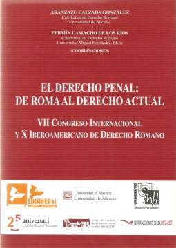 Portada de El Derecho penal: de Roma al derecho actual. VII congreso Internacional y X Iberoamericano de Derecho Romano