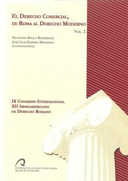 Portada de El Derecho Comercial: de Roma al Derecho Moderno. IX Congreso Internacional XII Iberoamericano de Derecho Romano. Vol 2